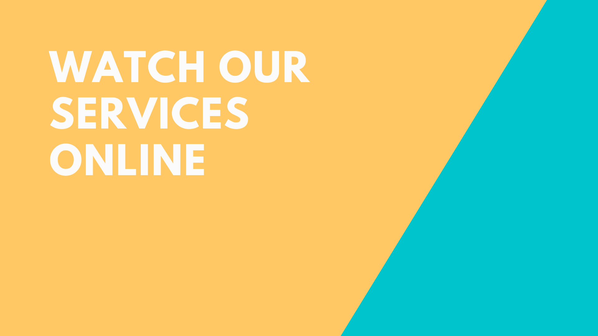 Watch our services online